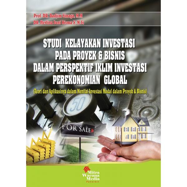 Studi Kelayakan Investasi pada Proyek dan Bisnis