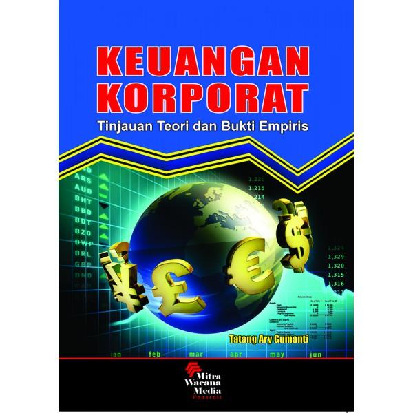 Keuangan Korporat (Tinjauan Teori dan Bukti Empiris)