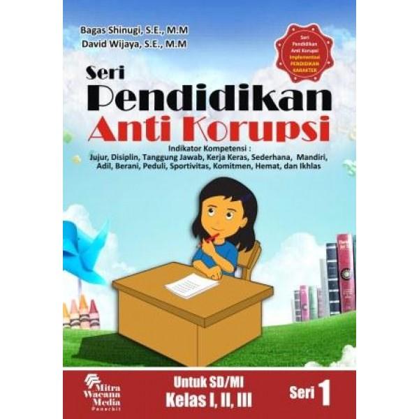 Seri Pendidikan Anti Korupsi Untuk SD/MI Kelas I,II,III