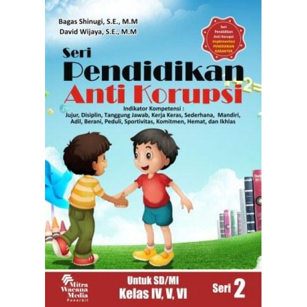 Seri Pendidikan Anti Korupsi Untuk SD/MI Kelas IV,V,VI