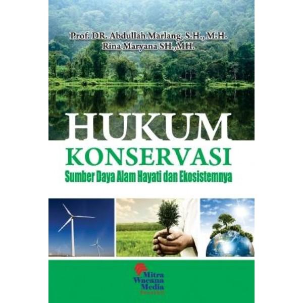 Hukum Konservasi Lingkungan (Sumber Daya Alam Hayati dan Ekosistemnya)