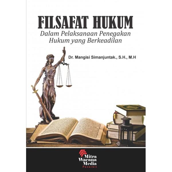 Filsafat Hukum dalam Pelaksanaan Penegakan Hukum Yang Berkeadilan