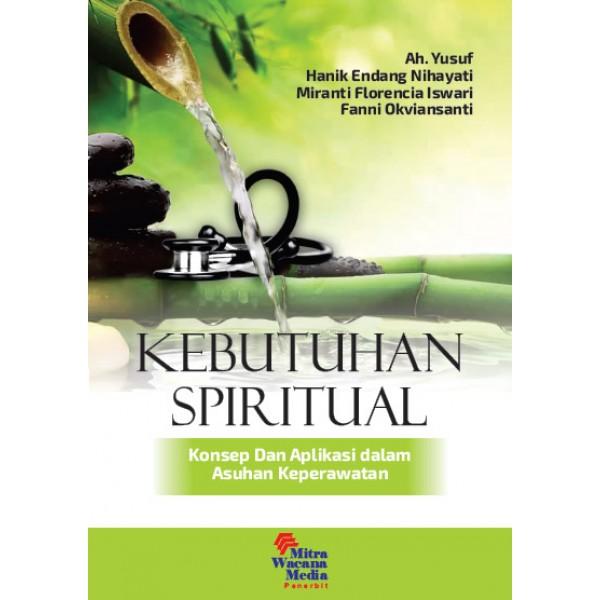 Kebutuhan Spiritual Konsep dan Aplikasi dalam Asuhan Keperawatan