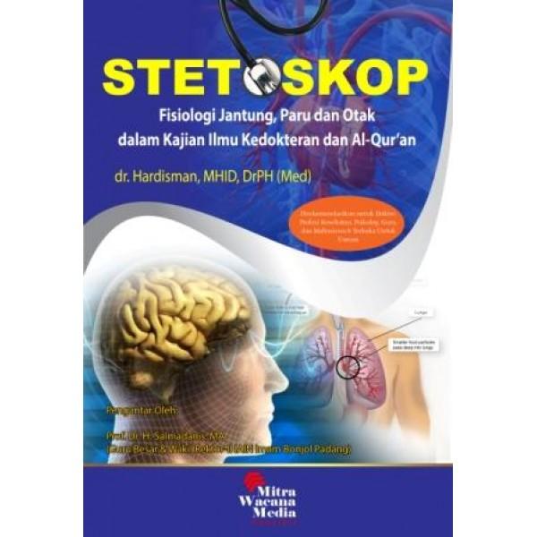 Stetoskop Fisiologi Jantung, Paru dan Otak dalam Kajian Ilmu Kedokteran dan Al-Quran