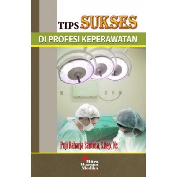 Tips Sukses Diprofesi Keperawatan