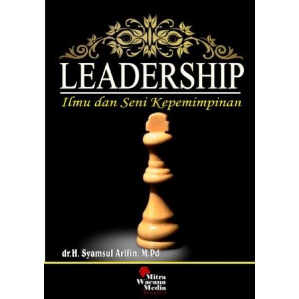 LEADERSHIP Ilmu dan Seni Kepemimpinan