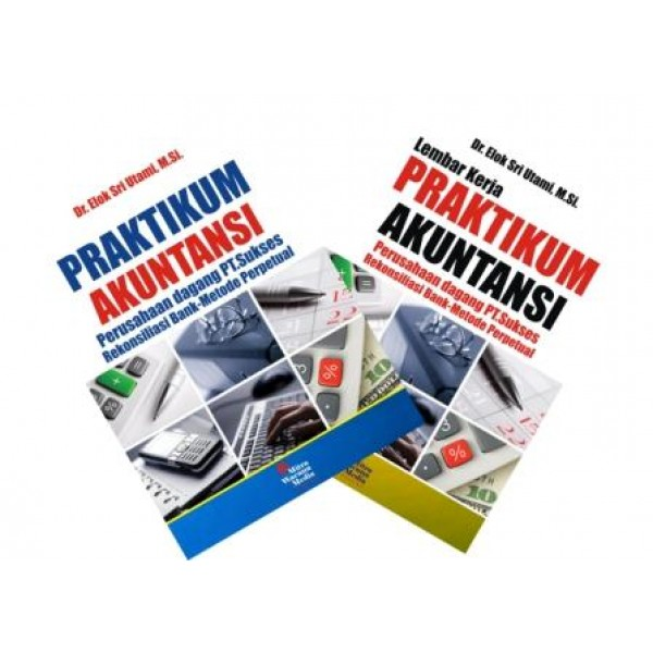 Praktikum & Lembar Kerja Akuntansi (Perusahaan dagang PT.Sukses) Rekonsilasi Bank Metode Phisikal-FIFO