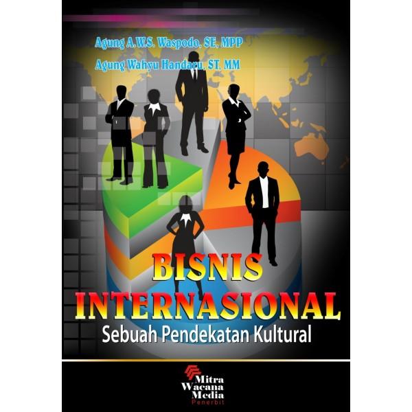 Bisnis Internasional Sebuah Pendekatan Kultural