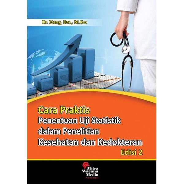 Cara Praktis Penentuan Uji Statistik dalam Penelitian Kesehatan dan Kedokteran Edisi 2