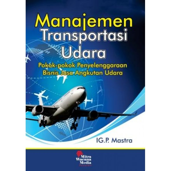 Manajemen Transportasi udara (Pokok-pokok Penyelenggaraan Bisnis Jasa Angkutan Udara)