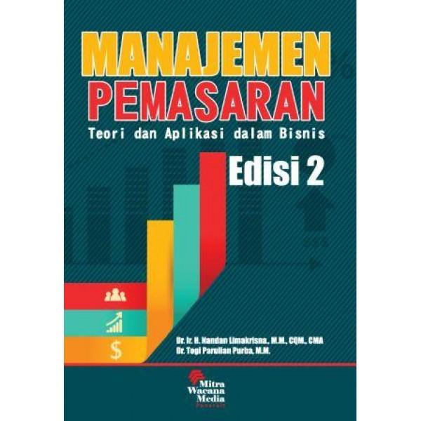 Manajemen Pemasaran (Teori dan aplikasi dalam bisnis Edisi 2)