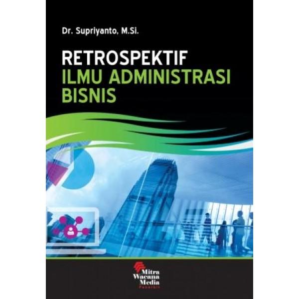 Retrospektif ilmu administrasi bisnis