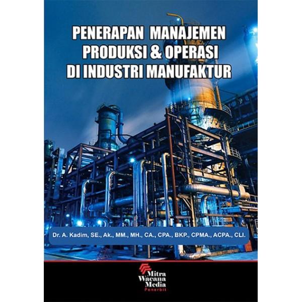 Penerapan Manajemen Produksi & Operasi di Industri Manufaktur