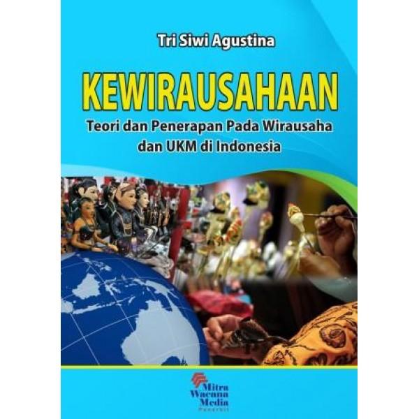 Kewirausahaan (Teori dan Penerapan pada Wirausaha dan UKM Indonesia)