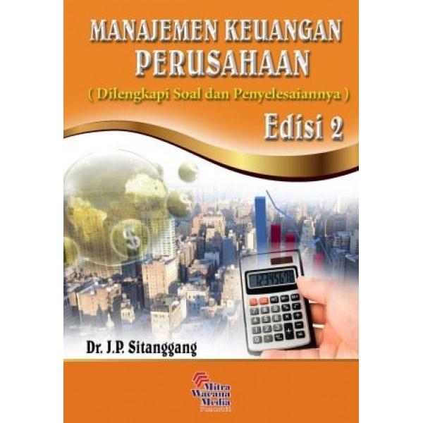 Manajemen Keuangan Perusahaan  Dilengkapi Soal dan Penyelesaian Edisi 2