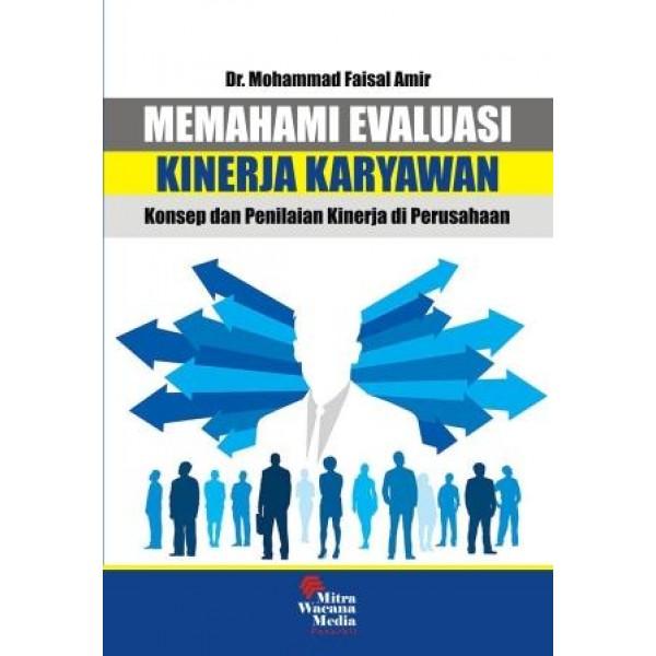 Memahami Evaluasi Kinerja Karyawan  (Konsep dan Penilaian Kinerja Perusahaan)