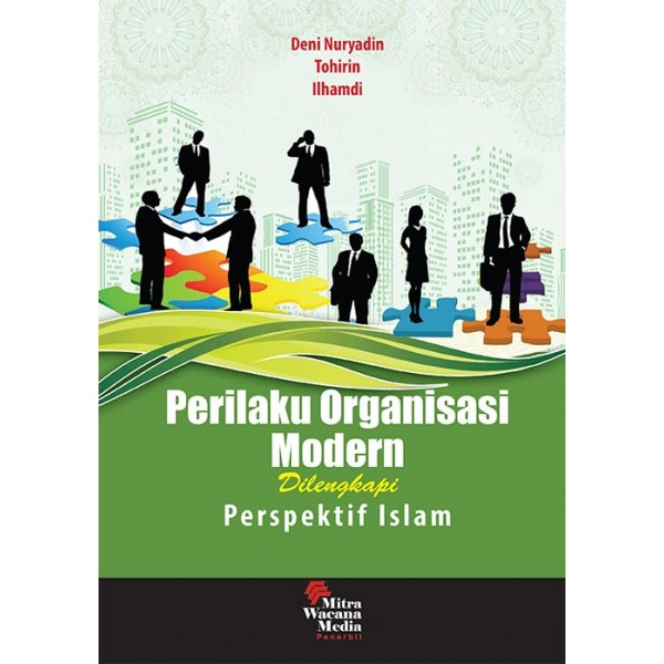 Perilaku Organisasi Modern Dilengkapi Perspektif Islam