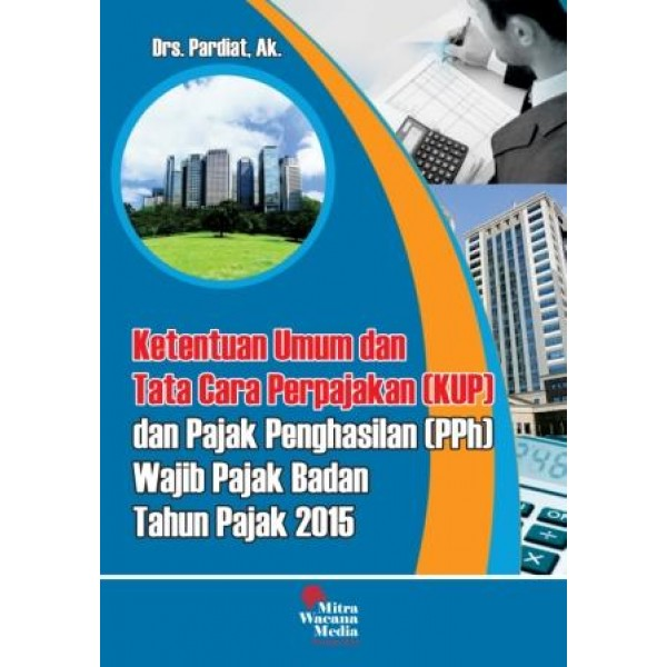 Ketentuan Umum dan Tata Cara Perpajakan (KUP) & Pajak Penghasilan (PPh)