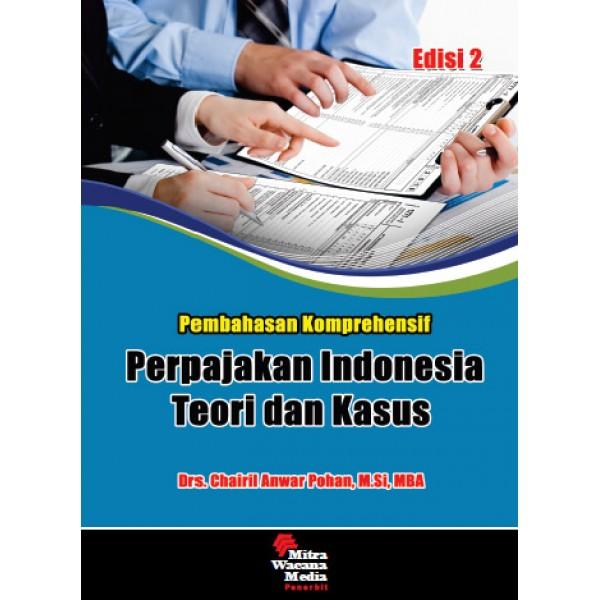 Pembahasan Kompehensif Perpajakan Indonesia Teori dan Kasus  Ed.2