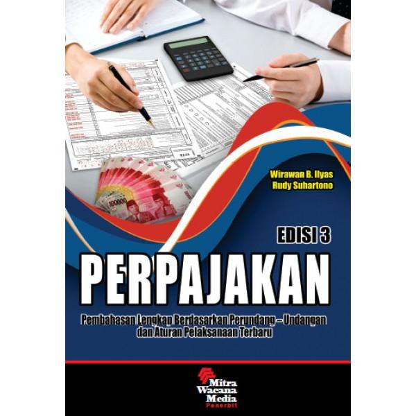 Perpajakan Pembahasan Lengkap berdasarkan Perundang-undangkan & Aturan Pelaksanaan Terbaru Ed. 3