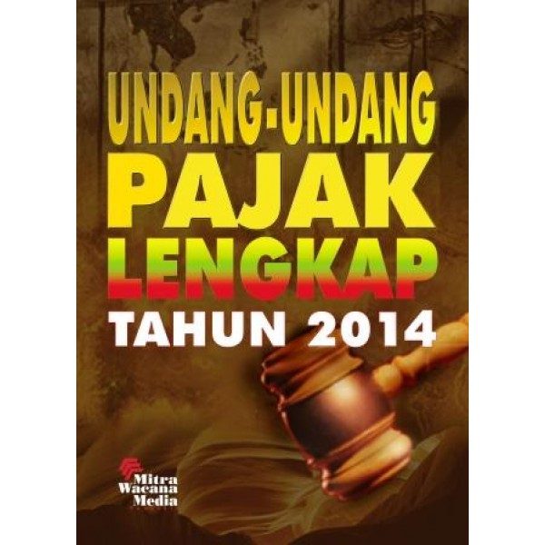 Undang-Undang Pajak Lengkap Tahun 2014