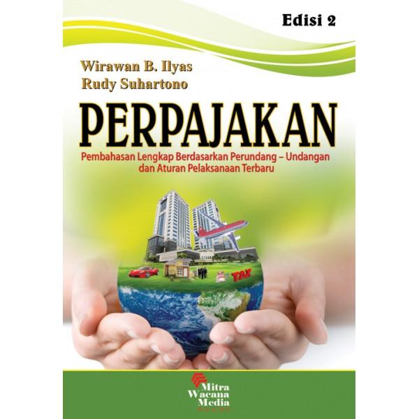 Perpajakan Pembahasan Lengkap Berdasarkan Perundang-undangan dan Aturan Pelaksanaan Terbaru Edisi 2