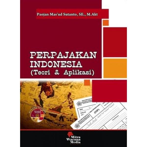Perpajakan Indonesia (Teori dan Aplikasi)