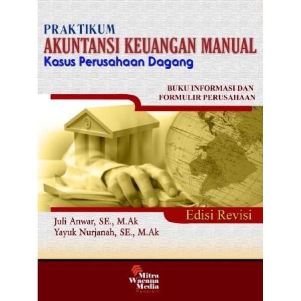 Praktikum Akuntansi Keuangan Manual Edisi Revisi (1 set  : 3 buku)