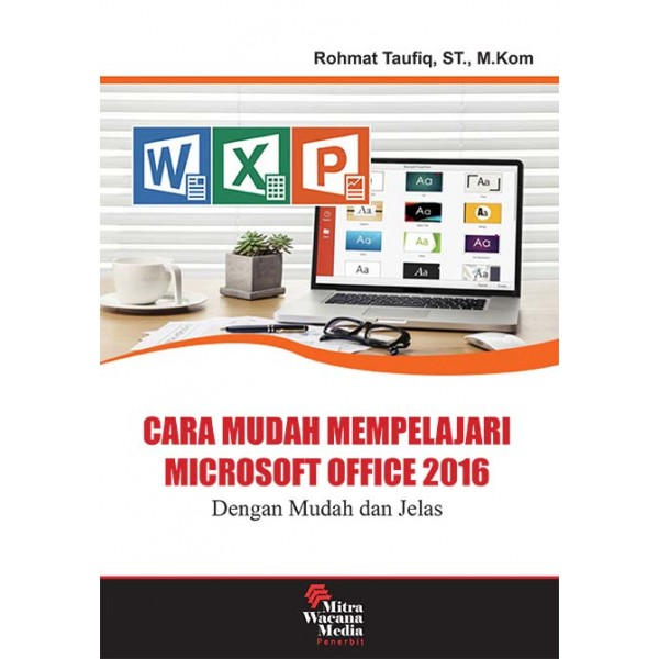 Cara Mudah Mempelajari Microsoft Office 2016