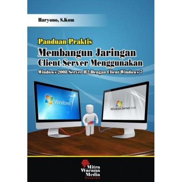 Panduan Praktis Membangun Jaringan Client Server