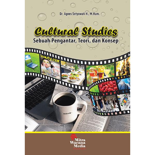 Cultural Studies Sebuah Pengantar, Teori, dan Konsep