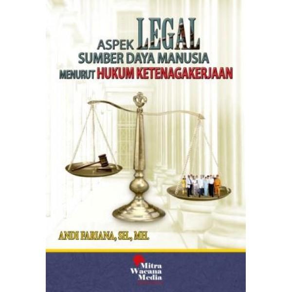 Aspek Legal Sumber Daya Manusia Menurut Hukum Ketenagakerjaan