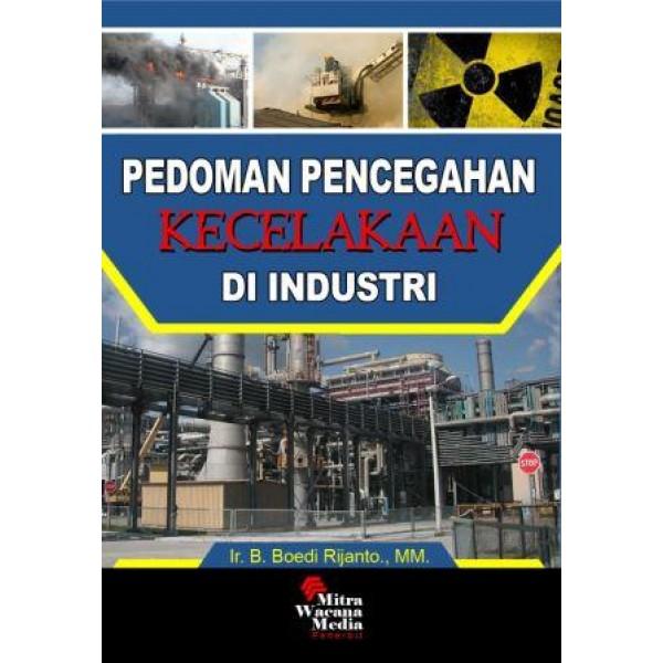 Pedoman Pencegahan Kecelakaan Kerja di Industri